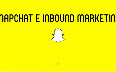 Snapchat: come utilizzarlo per fare inbound marketing