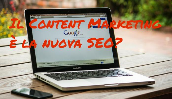 Il Content Marketing è la nuova SEO?